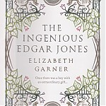 The Ingenious Edgar Jones (Elizabeth Garner)